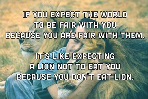 Expect world to be fair