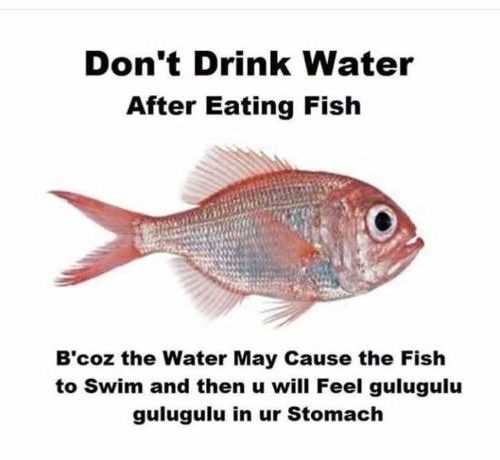 Dont drink water after fish