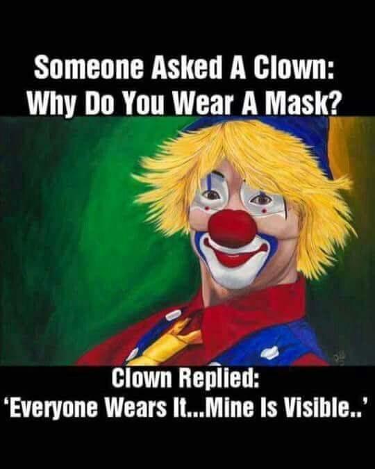 Why do a clown wear a mask